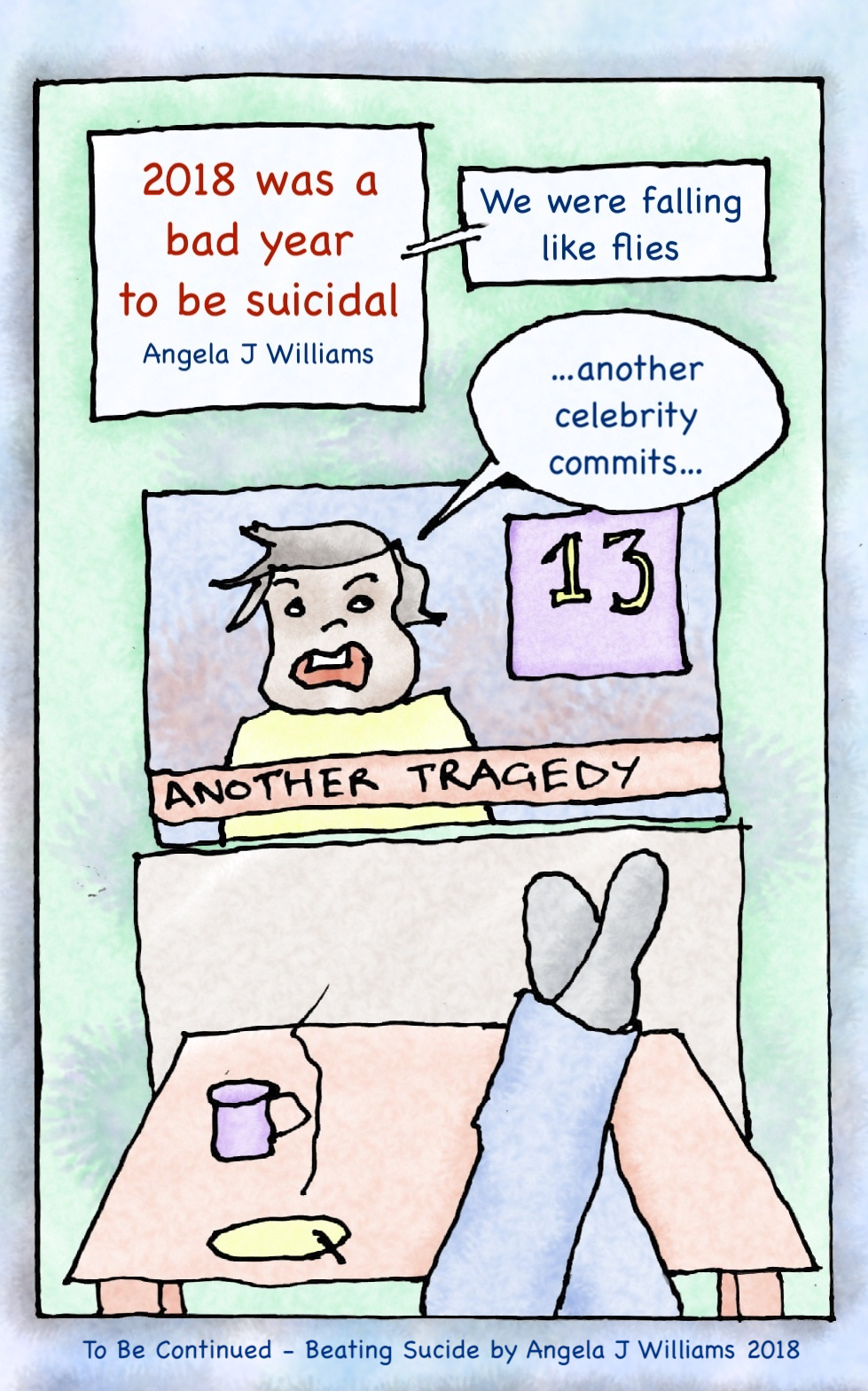 To Be Continued is a hand-drawn comic about suicide. digitally painted in a watercolour style. Tweet @boxedangel